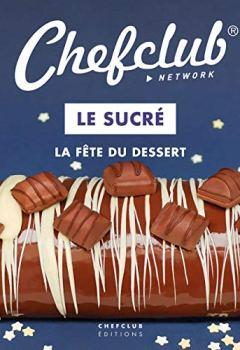 Livres Couvertures de Le coffret thématique Chefclub : Sucré, Light & Fun, Apéro