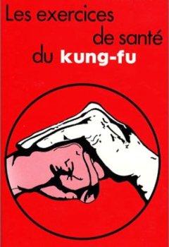 Livres Couvertures de Les exercices de santé du kung-fu