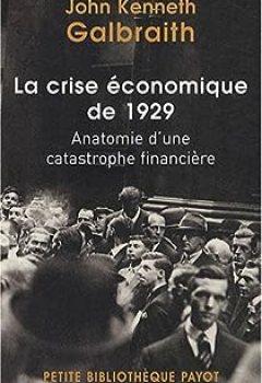 La Crise économique De 1929. Anatomie D'une Catastrophe Financière