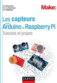 Livres Couvertures de Les capteurs pour Arduino et Raspberry Pi : Tutoriels et projets (Hors collection)