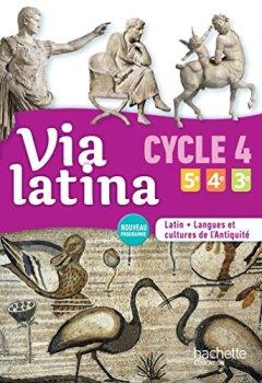 Livres Couvertures de Via latina Latin langues et cultures de l'Antiquité 5e 4e 3e (CYCLE 4) Livre élève Ed. 2017