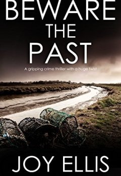 Livres Couvertures de BEWARE THE PAST a gripping crime thriller with a huge twist (English Edition)