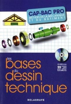 Livres Couvertures de Les bases du dessin technique CAP-BAC Pro métiers de la mécanique et du bâtiment (1Cédérom)