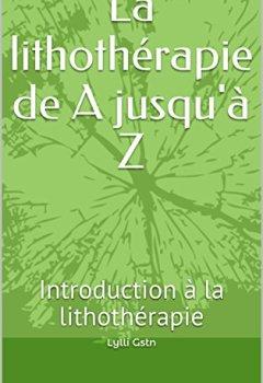 Livres Couvertures de La lithothérapie de A jusqu'à Z: Introduction à la lithothérapie