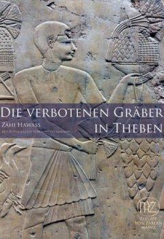 Buchdeckel von Die verbotenen Gräber in Theben