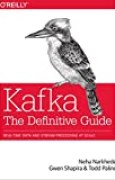 Kafka: The Definitive Guide: Real-Time Data and Stream Processing at Scale (English Edition)