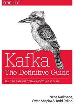 Livres Couvertures de Kafka: The Definitive Guide: Real-Time Data and Stream Processing at Scale