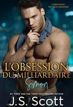 Livres Couvertures de L'obsession du milliardaire ~ Simon: L'obsession du milliardaire, tome 1