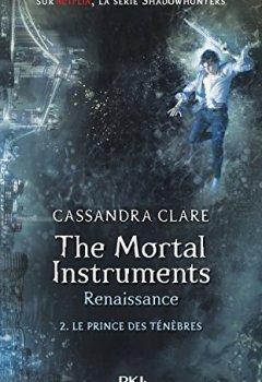Livres Couvertures de The Mortal Instruments, renaissance - tome 02 : Le prince des ténèbres (2)