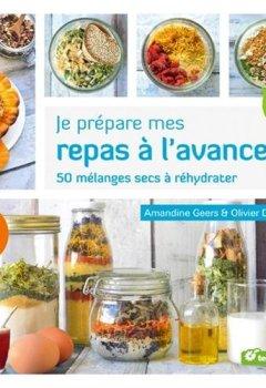 Livres Couvertures de Je prépare mes repas à l'avance : 50 mélanges secs à réhydrater