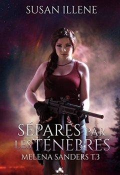 Livres Couvertures de Séparés par les Ténèbres: Melena Sanders, T3