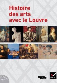 Livres Couvertures de Histoire des arts avec le Louvre - Livre et CD-Rom inclus