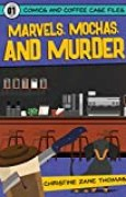 Marvels, Mochas, and Murder (Comics and Coffee Case Files Book 1) (English Edition)