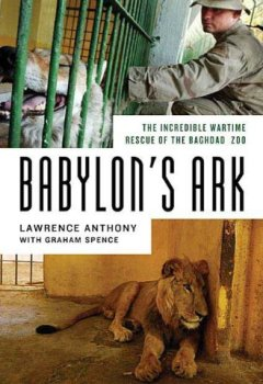 Buchdeckel von Babylon's Ark: The Incredible Wartime Rescue of the Baghdad Zoo