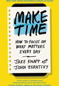 Livres Couvertures de Make Time: How to focus on what matters every day (English Edition)