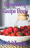 60 Strawberry Recipe Book