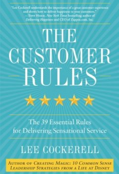 Livres Couvertures de The Customer Rules: The 39 Essential Rules for Delivering Sensational Service (English Edition)