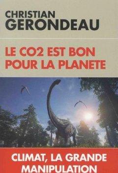 Livres Couvertures de Le CO2 est bon pour la planète: Climat, la grande manipulation