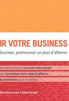 Livres Couvertures de Réussir votre business plan: Formaliser, sécuriser, promouvoir un plan d'affaires