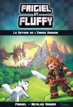 Livres Couvertures de Frigiel et Fluffy, tome 1 : Le Retour de l'Ender dragon