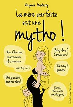 Livres Couvertures de La Mère parfaite est une mytho !