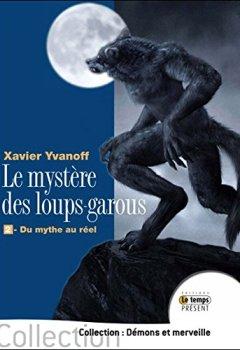Livres Couvertures de Le mystère des loups-garous - 2. Du mythe au réel