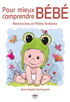 Livres Couvertures de Pour mieux comprendre bébé: Recherches et petite enfance