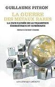 La guerre des métaux rares: La face cachée de la transition énergétique et numérique (LLL NUMERIQUE)
