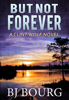 Livres Couvertures de But Not Forever: A Clint Wolf Novel (Clint Wolf Mystery Series Book 4) (English Edition)