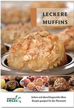 Buchdeckel von Leckere Muffins Rezepte geeignet für den Thermomix: leckere und abwechslungsreiche Ideen