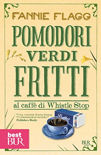 Pomodori verdi fritti al caffè di Whistle Stop (Narrativa)