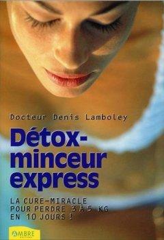 Livres Couvertures de Détox-minceur express - La cure-miracle pour perdre 3 à 5 kilos en 10 jours !