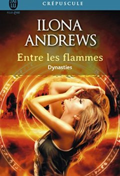 Livres Couvertures de Dynasties, Tome 1 : Entre les flammes