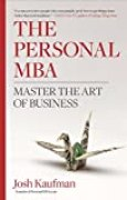 The Personal MBA: Master the Art of Business.