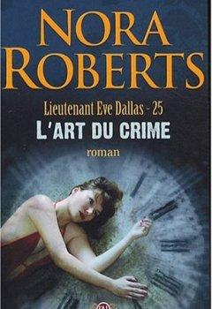 Livres Couvertures de Lieutenant Eve Dallas, Tome 25 : L'art du crime