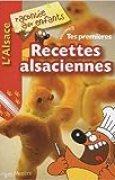Recettes alsaciennes : L'Alsace racontée aux enfants, Volume 1 de Nathalie Lescaille ( 12 avril 2010 )