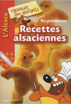 Livres Couvertures de Recettes alsaciennes : L'Alsace racontée aux enfants, Volume 1 de Nathalie Lescaille ( 12 avril 2010 )