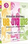 Ecole de football, éveil et initiation : U8, U10, U12