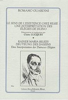 Livres Couvertures de Le Sens de l'existence chez Rilke. Une interprétation des Elégies de Duino