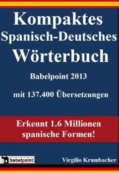 Abdeckungen Kompaktes Spanisch-Deutsches Wörterbuch Babelpoint 2013