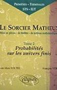 Le sorcier matheux : Pièce en 7 actes, volume 2 : Probabilités sur les univers finis