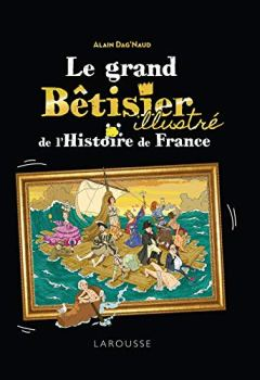 Livres Couvertures de Le Grand Bêtisier de l'histoire de France illustré