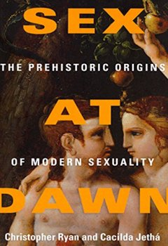 Livres Couvertures de Sex at Dawn: How We Mate, Why We Stray, and What It Means for Modern Relationships