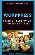 Créer un blog ou un site e-commerce avec WordPress (On Business Plan)