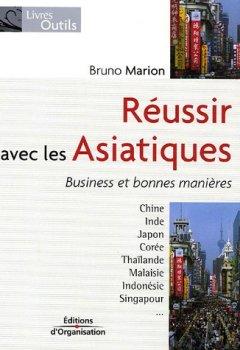 Livres Couvertures de Réussir avec les Asiatiques : Business et bonnes manières