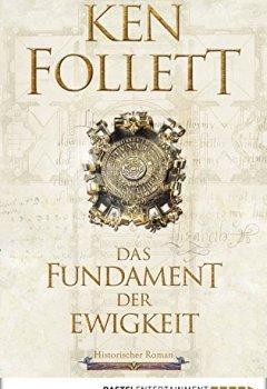 Buchdeckel von Das Fundament der Ewigkeit: Historischer Roman (Kingsbridge-Roman 3)