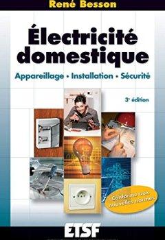 Livres Couvertures de Électricité domestique - 3ème édition - Appareillage. Installation. Sécurité
