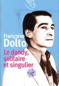 Livres Couvertures de Le Dandy, solitaire et singulier