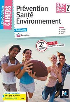 Livres Couvertures de Les Nouveaux Cahiers - Prévention Santé Environnement - 2de Bac Pro - Éd. 2017 - Manuel élève