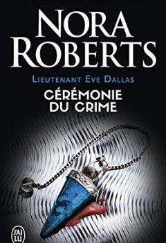 Livres Couvertures de Lieutenant Eve Dallas (Tome 5) - Cérémonie du crime